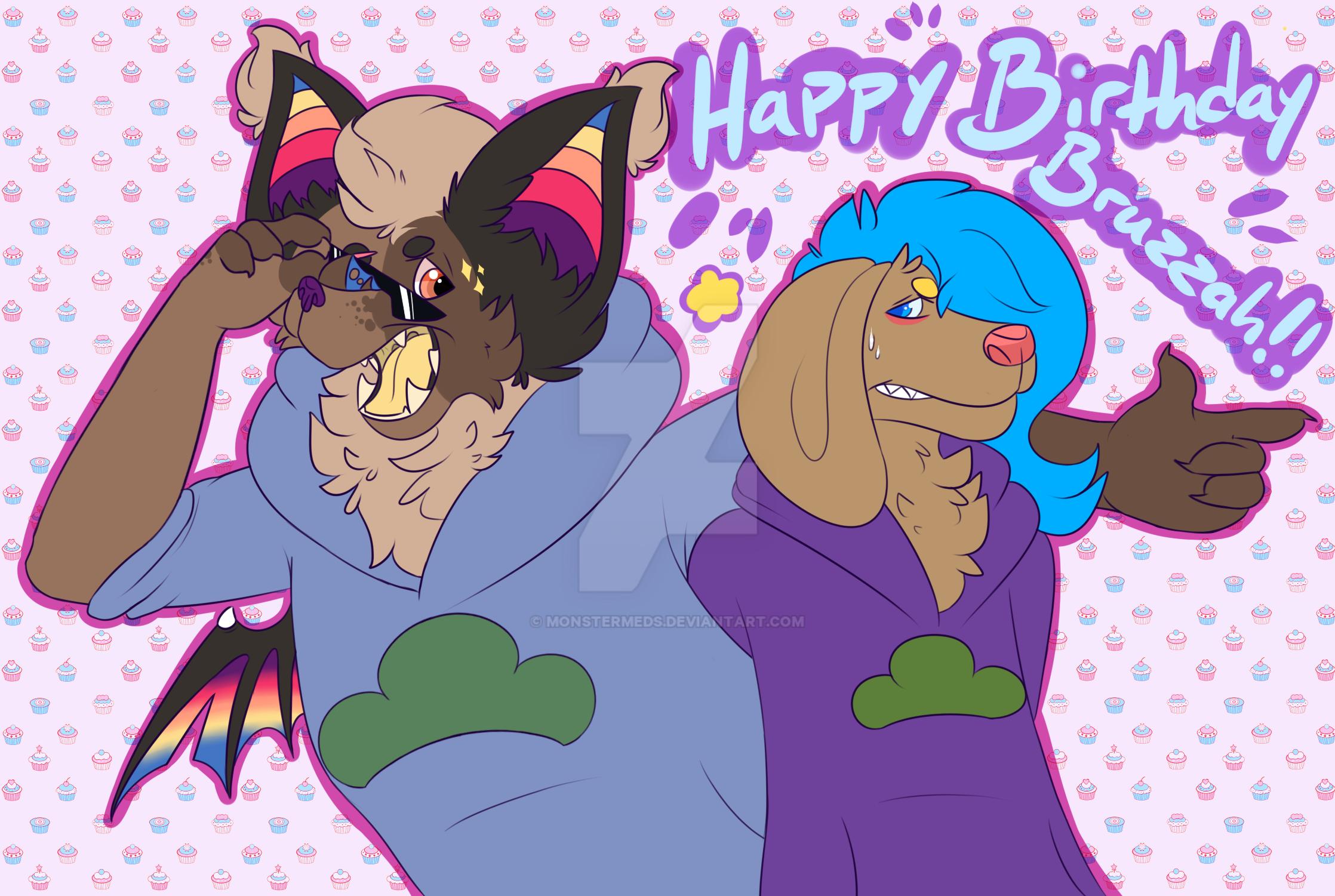 Happy Birthday Bruzzah!! by MonsterMeds