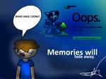 Memories Will Fade Away