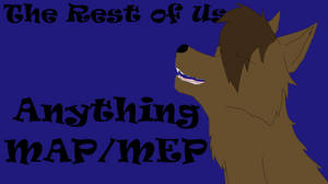 The Rest of Us - Anything MAP/MEP