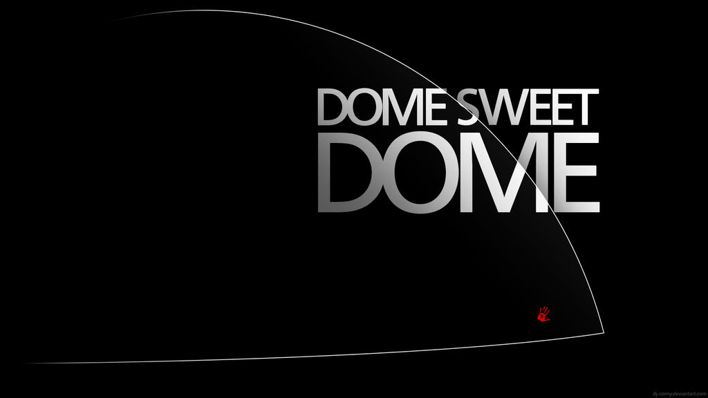 Under The Dome Wallpaper Dome Sweet Dome Black By Dj