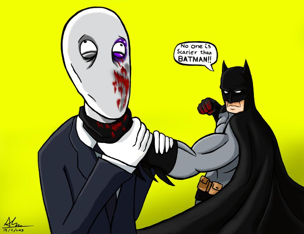 No one is Scarier than BATMAN!! by alextrinidad