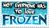 not everyone has to love frozen by ramsaybolt0nstamps