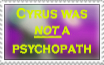 Cyrus did not suffered from psychopathy by Kimorox