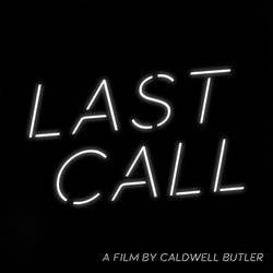 LAST CALL by CaldwellB734