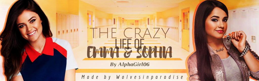 The Crazy life of Emma And Sophia by Didilovesyou16