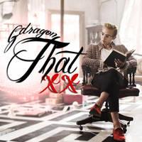 G-Dragon - That XX by AHRACOOL