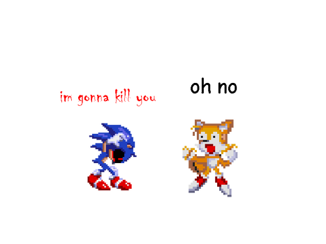 Sonic.EXE in a nutshell.