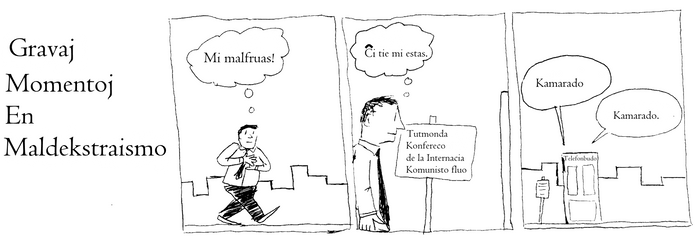 Gravaj momentoj en Maldekstraismo:  Kamarado
