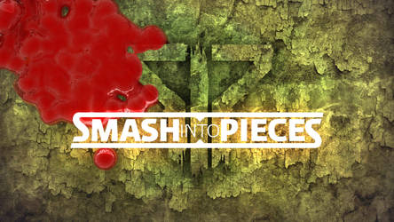 Wallpaper - Smash Into Pieces