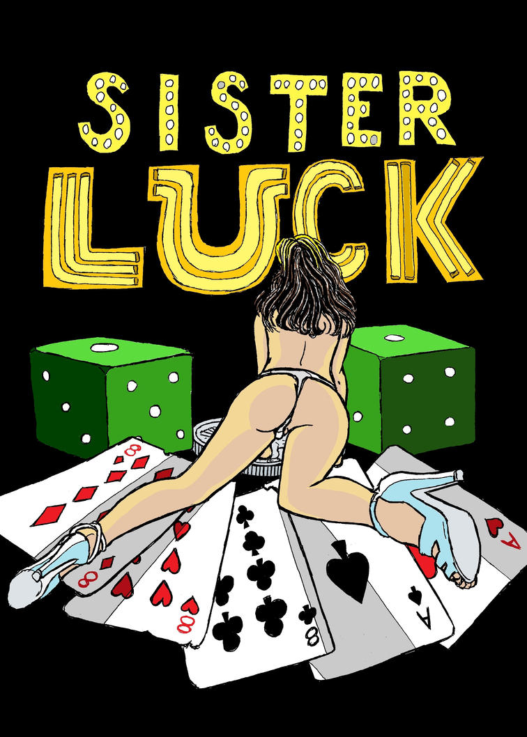 Sister Luck by The-Darkwolf