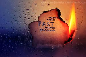 Burn your Past. ..