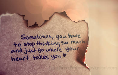 go where your heart takes you. ..