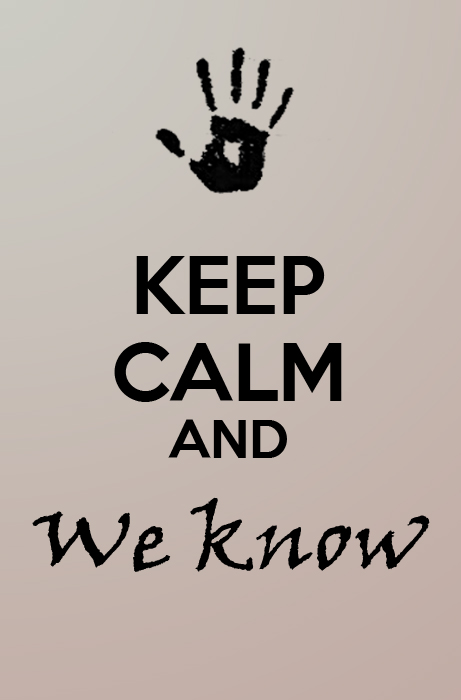 [Image: keep_calm_and_we_know_by_yurai_kun-d4oavtc.jpg]