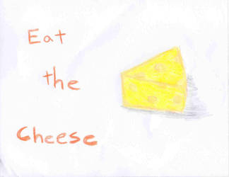 Eat the Cheese