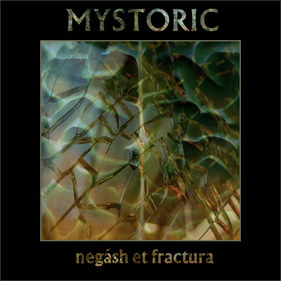 MYSTORIC - Negash et Fractura