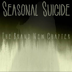 SEASONAL SUICIDE - The Brand New Chapter