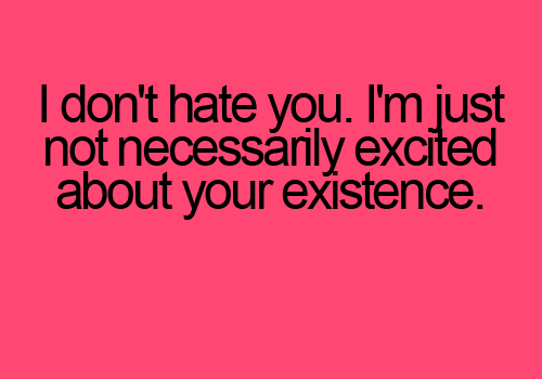 I Don T Hate You Quotes: I Don't Hate You By TeenishTexts On DeviantArt
