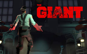 The Giant - Video Release by googlygazer