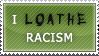 I loathe Racism