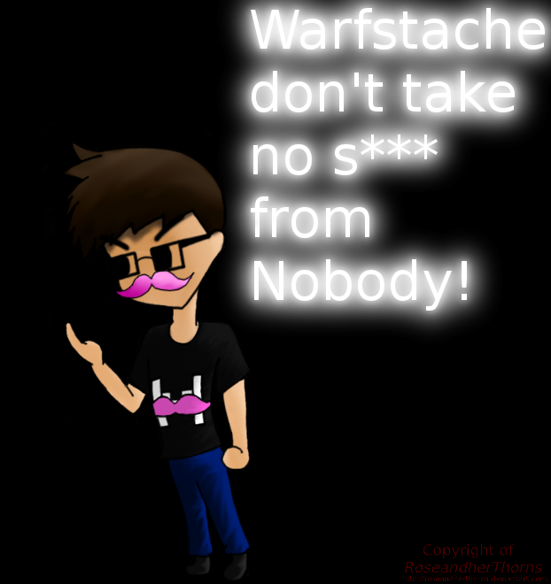 Wilford Warfstache is having none of your s*** by RoseandherThorns