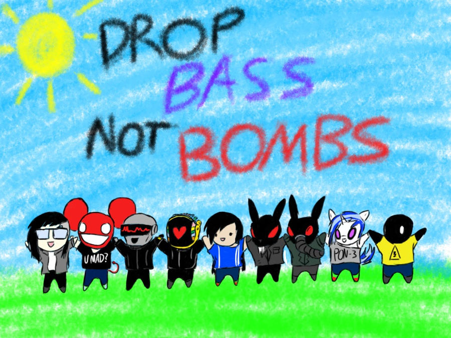 Drop Bass Not Bombs by ZekroRaptor on DeviantArt