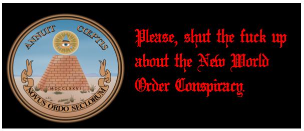 STFU about the NWO Conspiracy by AtheosEmanon