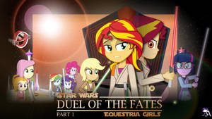 Duel of the Fates : Part 1 (MLP:EqG x Star Wars)