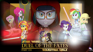 Duel of the Fates : Part 3 (MLP:EqG x Star Wars)
