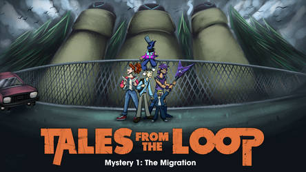 Tales From The Loop: Session 1