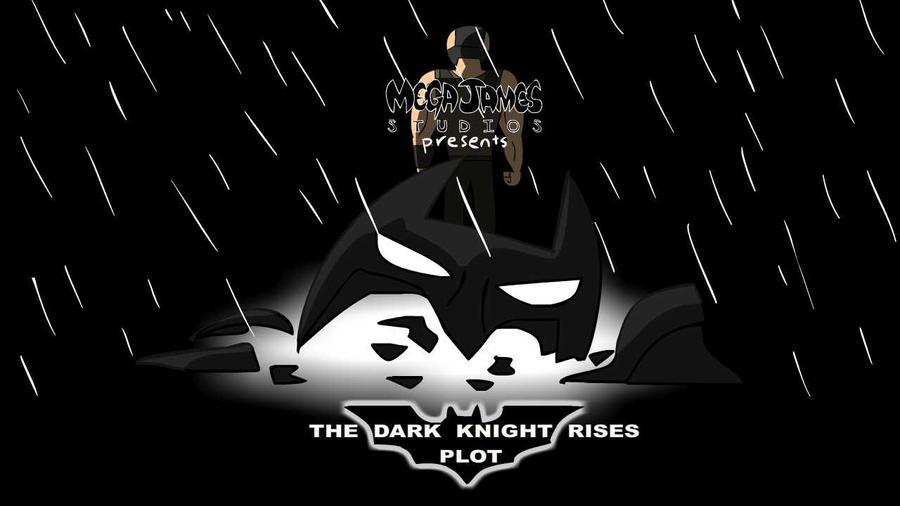 The Dark Knight Rises Plot by MegaJamesStudios