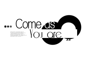 ComeAsYouAre -PNG TEXT- by Thoxiic-Editions
