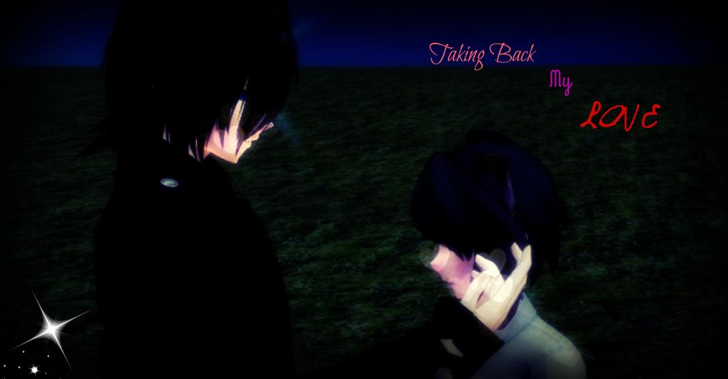 Taking back my love by RavenKiryu