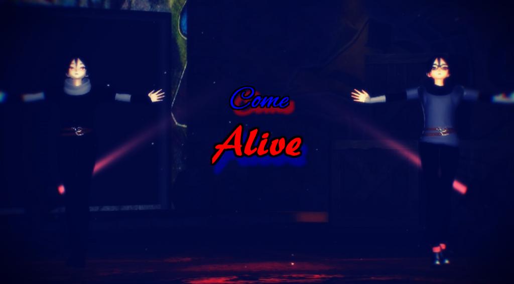 Come Alive by RavenKiryu