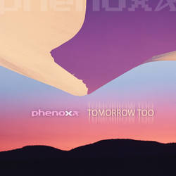 MP3 Cover Art : Phenoxa - Tomorrow Too (Chillstep)