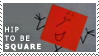 Hip to Be Square stamp by Bourbons3