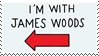 I'm With James Woods stamp by Bourbons3