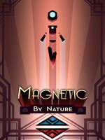 Magnetic By Nature by MissWiggle