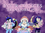Your Choices Transform You by Magenta-Fantasies