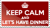 Keep Calm and Let's Have Dinner by Golubaja