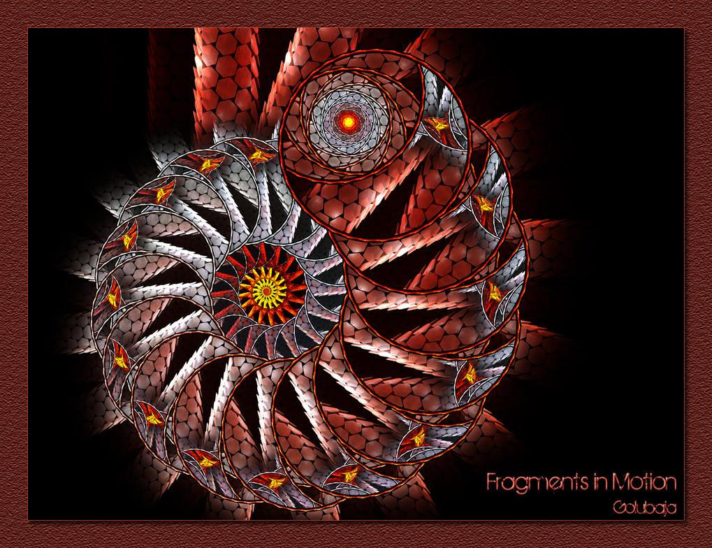 Fragments in Motion by Golubaja