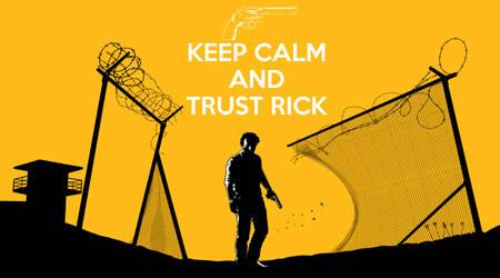 Keep Calm And Trust Rick