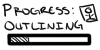 Progress: Outlining by AzeeraTheNinja