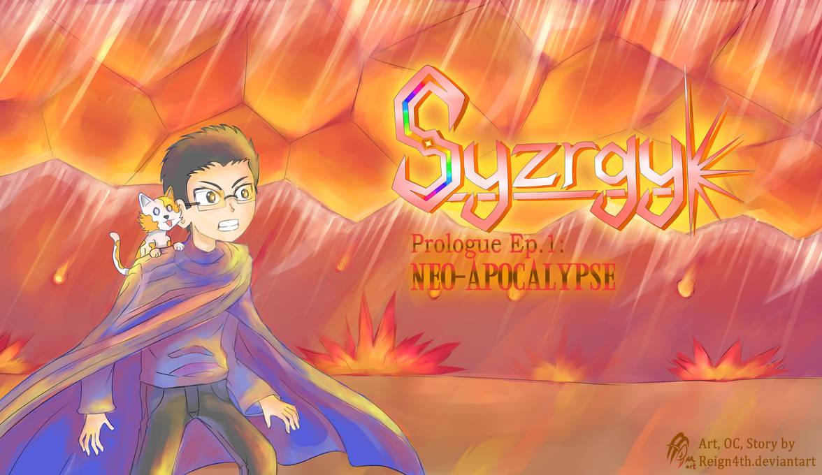 Syzrgy Chapter I: Neo Apocalypse
