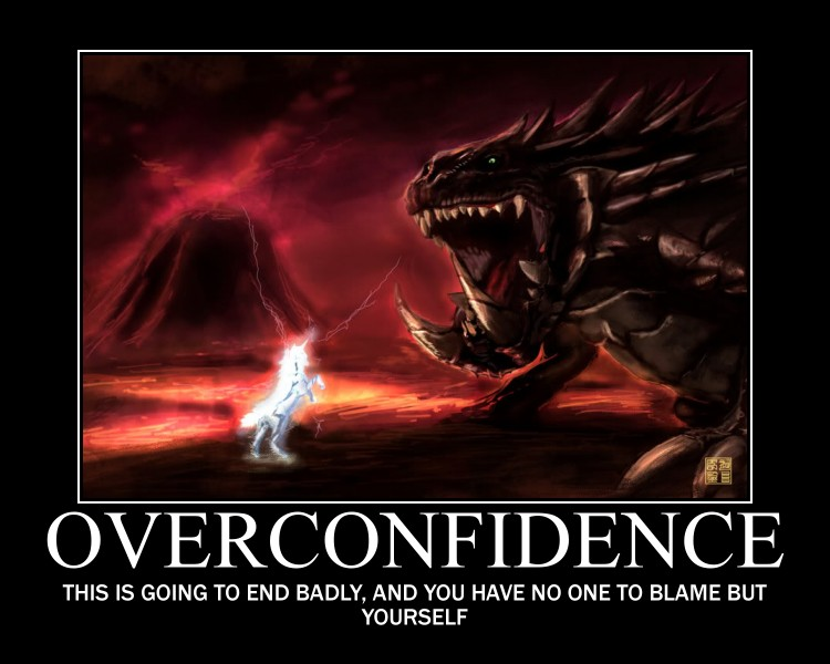 OVERCONFIDENCE by deathchaosgreymon