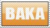 X_Pwned Genre totalement ~ BAKA_stamp_by_Gezusfreek