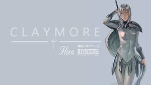 Claymore Flora