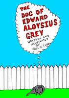 The Dog Of Edward Aloysius Grey by Someonelikemyself