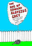 The Dog Of Edward Aloysius Grey