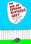 The Dog Of Edward Aloysius Grey