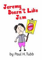 Jeremy Doesn't Like Jam by Someonelikemyself